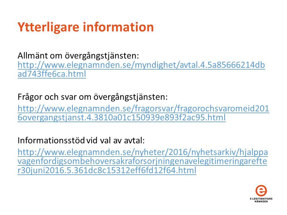 Ytterligare information Allmänt om övergångstjänsten: http://www.elegnamnden.se/myndighet/avtal.4.5a85666214db ad743ffe6ca.html http://www.elegnamnden
