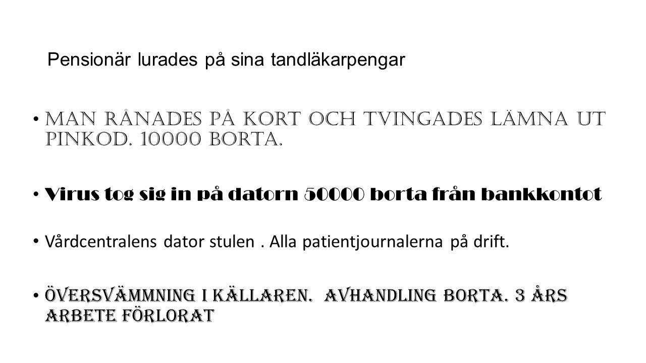 Risker ? Ca 1 om dagen i Sverige Minska risker Skademinimering