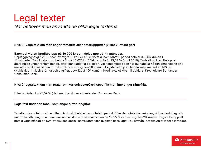 Nivå 3: Legaltext om man anger räntefritt eller sifferuppgifter (vilket vi oftast gör) Exempel vid ett kreditbelopp på 10 000 kr som delas upp på 11 månader.