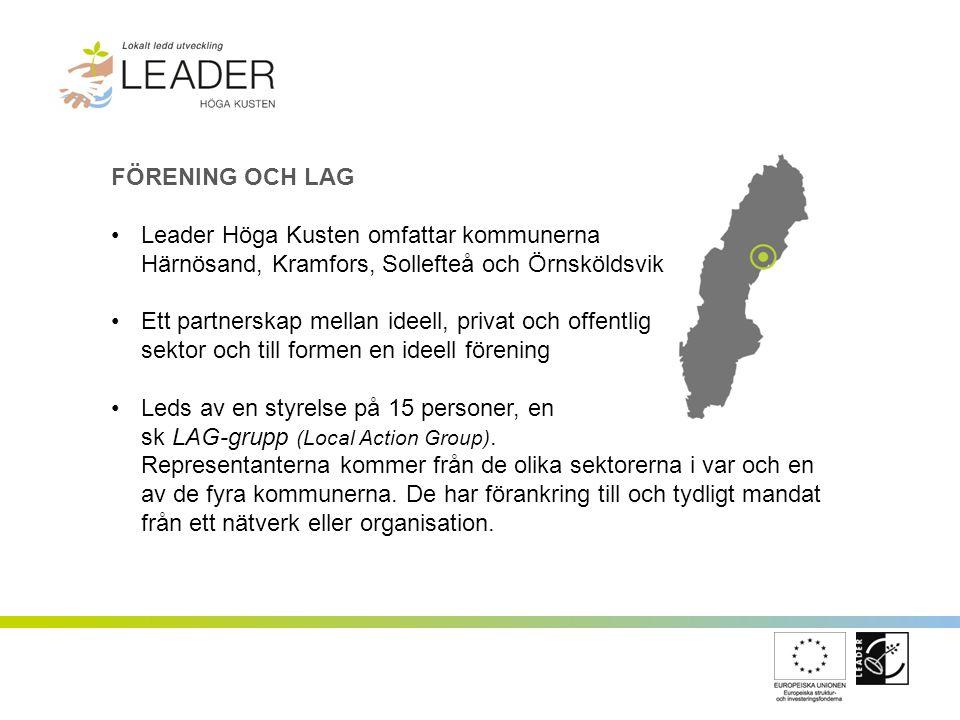 FINANSIERING Leader Höga Kustens arbete finansieras med medel från EU, medel från våra offentliga medfinansiärer (Härnösands kommun, Kramfors kommun, Sollefteå kommun, Örnsköldsviks kommun, Landstinget Västernorrland, Kommunförbundet Västernorrland) samt ev övrig finansiering.