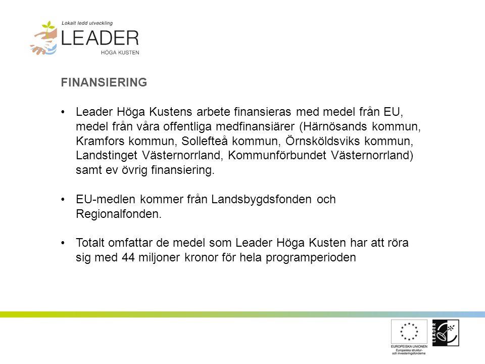 FINANSIERING Leader Höga Kustens arbete finansieras med medel från EU, medel från våra offentliga medfinansiärer (Härnösands kommun, Kramfors kommun,