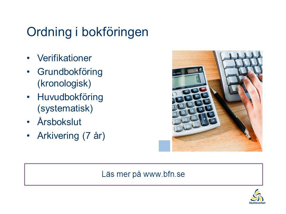 Avtal Läs mer på www.bfn.se Ordning i bokföringen Verifikationer Grundbokföring (kronologisk) Huvudbokföring (systematisk) Årsbokslut Arkivering (7 år)