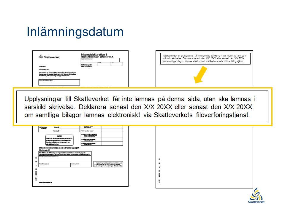 Inlämningsdatum Upplysningar till Skatteverket får inte lämnas på denna sida, utan ska lämnas i särskild skrivelse.