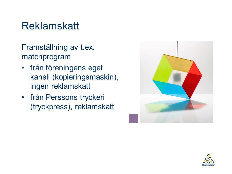 Reklamskatt Framställning av t.ex.