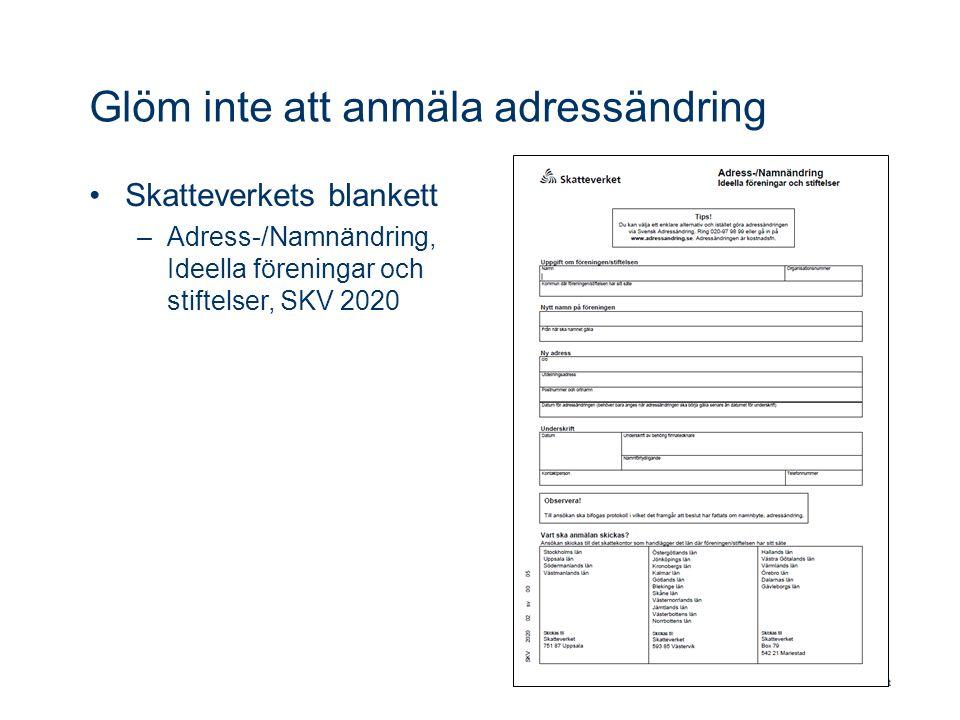 Glöm inte att anmäla adressändring Skatteverkets blankett –Adress-/Namnändring, Ideella föreningar och stiftelser, SKV 2020