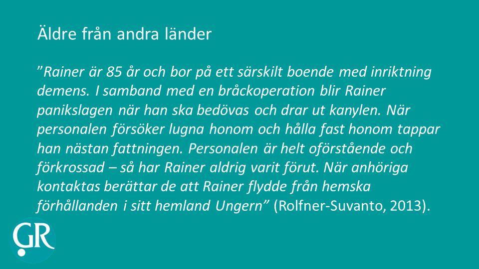 Äldre från andra länder Rainer är 85 år och bor på ett särskilt boende med inriktning demens.