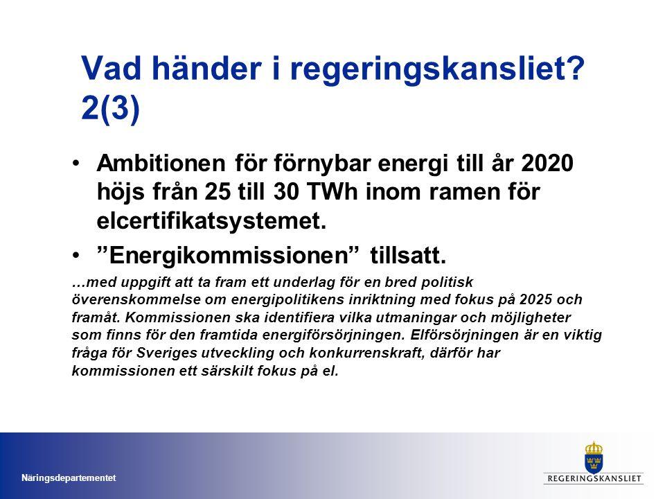 Näringsdepartementet Ambitionen för förnybar energi till år 2020 höjs från 25 till 30 TWh inom ramen för elcertifikatsystemet.