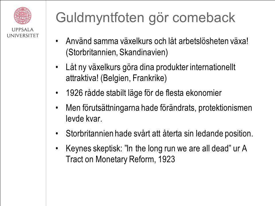 Guldmyntfoten gör comeback Använd samma växelkurs och låt arbetslösheten växa! (Storbritannien, Skandinavien) Låt ny växelkurs göra dina produkter int