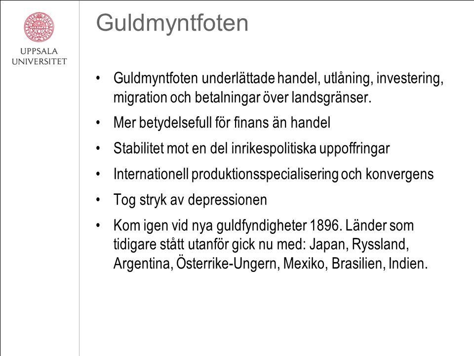Guldmyntfoten Guldmyntfoten underlättade handel, utlåning, investering, migration och betalningar över landsgränser. Mer betydelsefull för finans än h