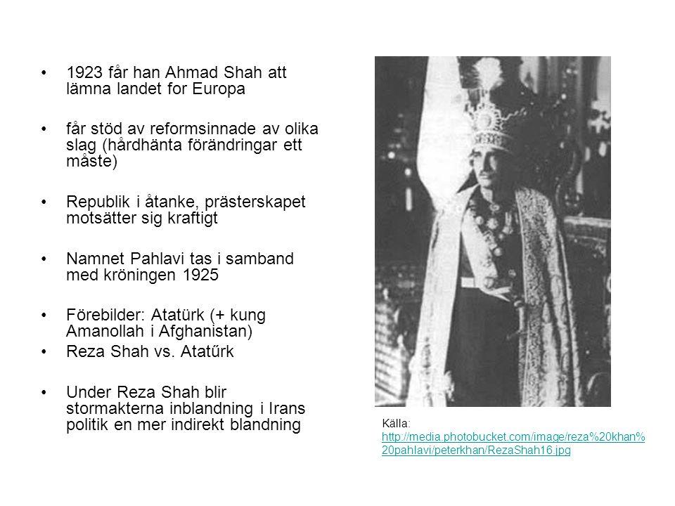 1923 får han Ahmad Shah att lämna landet for Europa får stöd av reformsinnade av olika slag (hårdhänta förändringar ett måste) Republik i åtanke, prästerskapet motsätter sig kraftigt Namnet Pahlavi tas i samband med kröningen 1925 Förebilder: Atatürk (+ kung Amanollah i Afghanistan) Reza Shah vs.