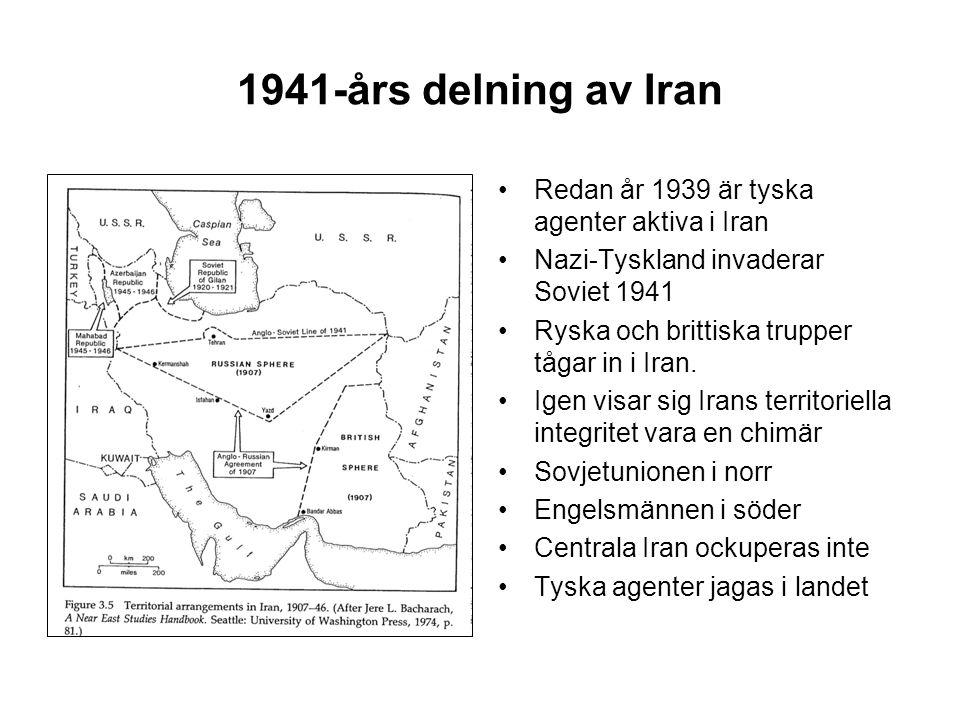 1941-års delning av Iran Redan år 1939 är tyska agenter aktiva i Iran Nazi-Tyskland invaderar Soviet 1941 Ryska och brittiska trupper tågar in i Iran.