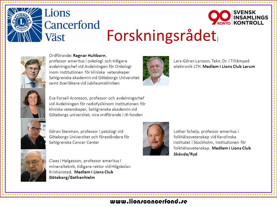www.lionscancerfond.se Forskningsrådet ) Ordförande: Ragnar Hultborn, professor emeritus i onkologi och tidigare Lars-Göran Larsson, Tekn.