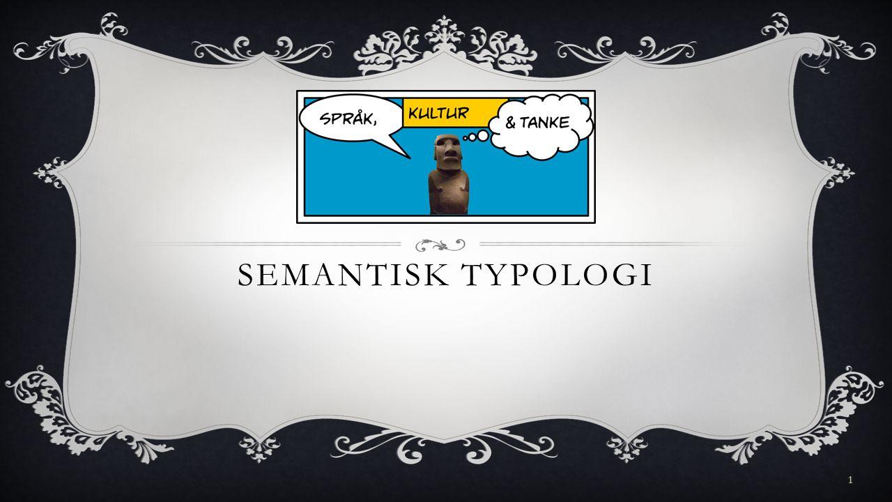 SEMANTISK TYPOLOGI 1