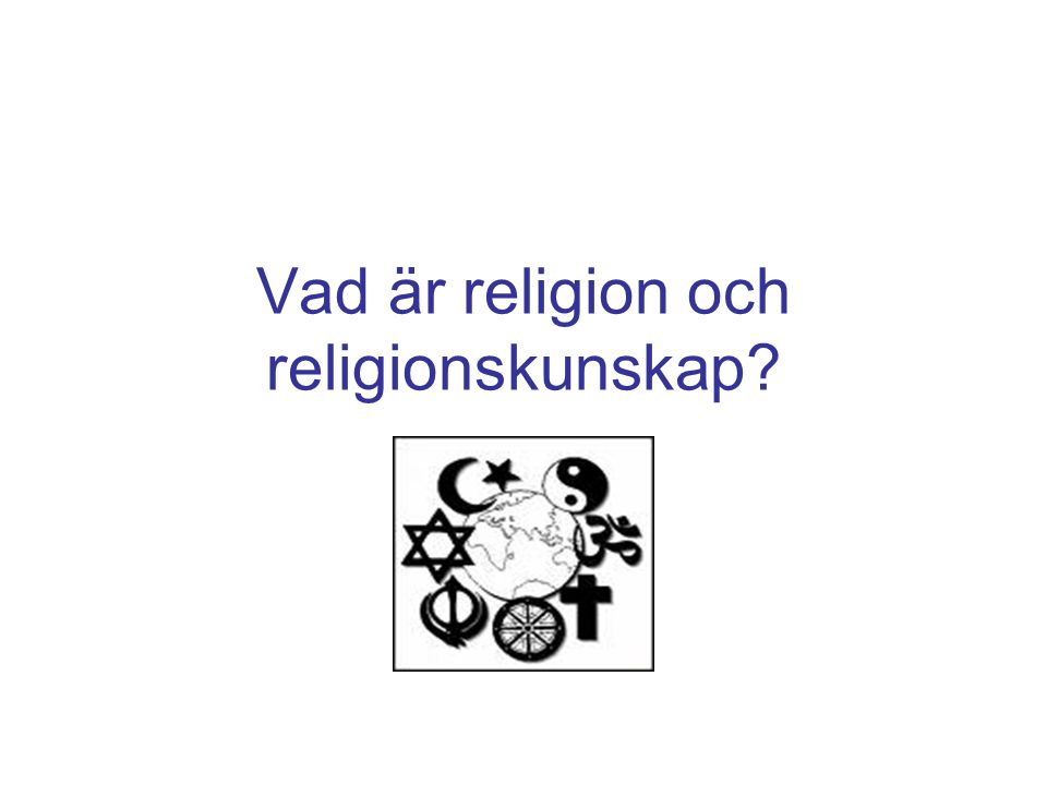 Vad är religion? Reflektionsuppgift