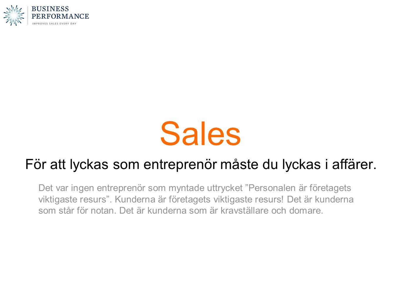 Sales För att lyckas som entreprenör måste du lyckas i affärer.