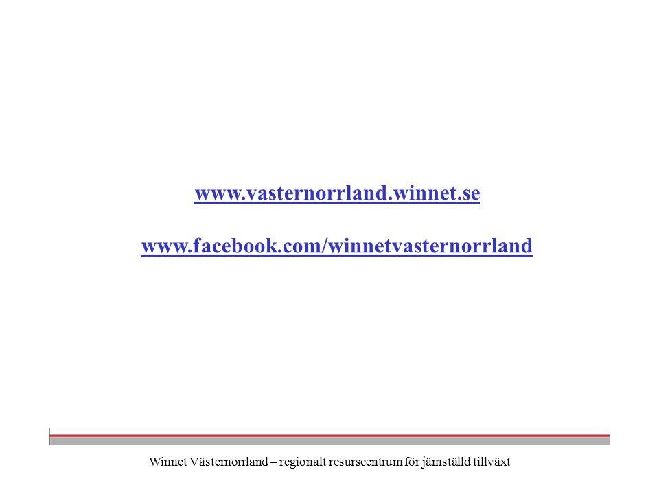Winnet Västernorrland – regionalt resurscentrum för jämställd tillväxt www.vasternorrland.winnet.se www.facebook.com/winnetvasternorrland