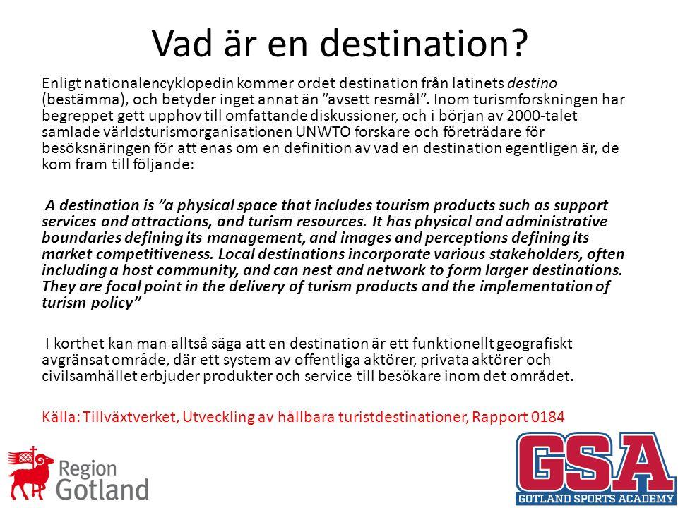 Fyra processer ska enligt forskarna vara särskilt viktiga för en hållbar destinationsutveckling Etablera destinationen organisatoriskt och geografiskt.