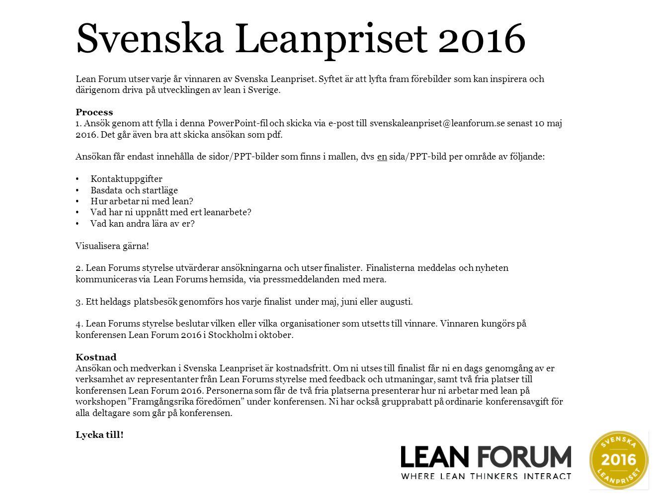 Svenska Leanpriset 2016 Lean Forum utser varje år vinnaren av Svenska Leanpriset.