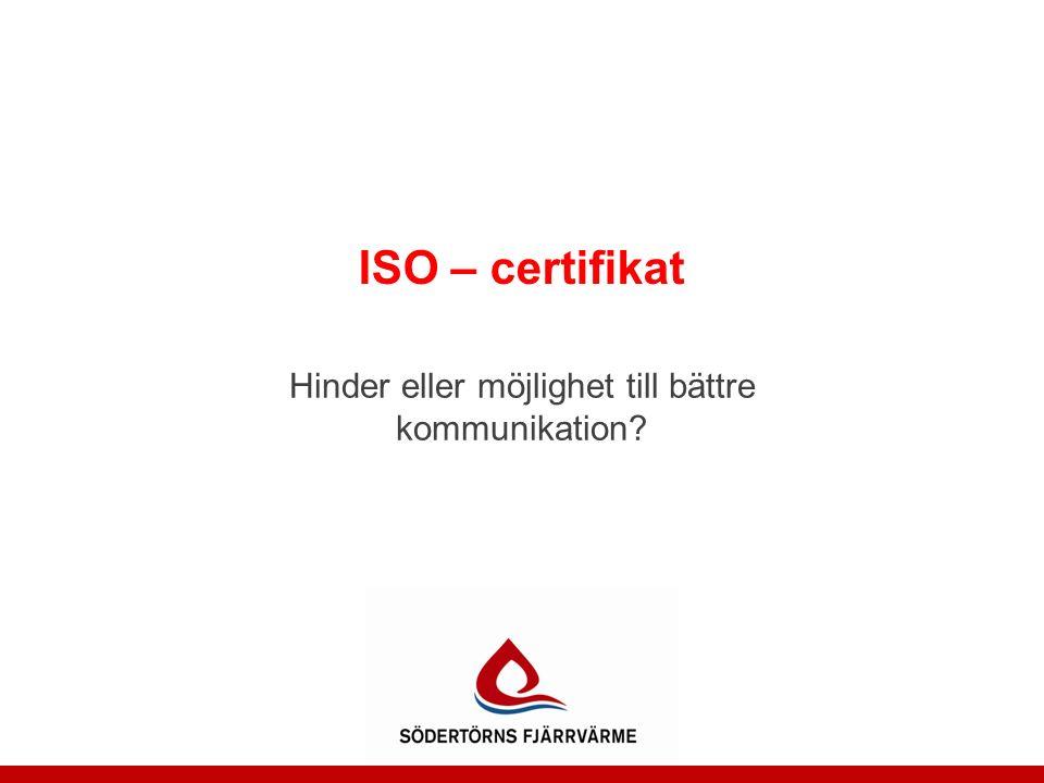 Bakgrund Södertörns Fjärrvärme är ISO-certifierade Kvalité Arbetsmiljö Miljö Nästa steg Ständiga förbättringar !?