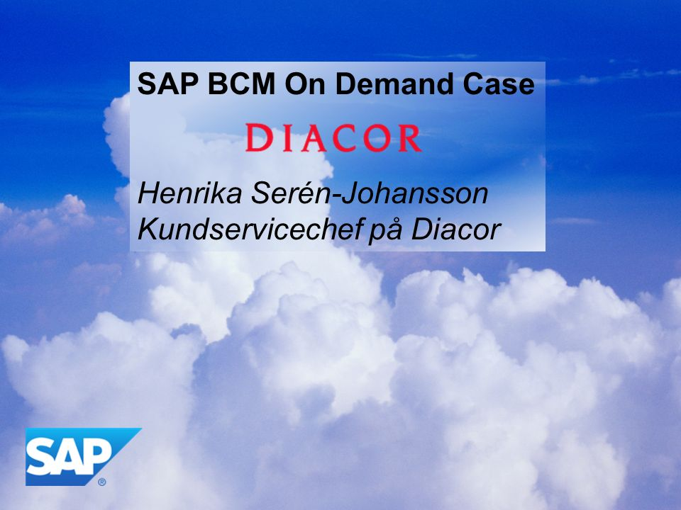 SAP BCM On Demand Case Henrika Serén-Johansson Kundservicechef på Diacor