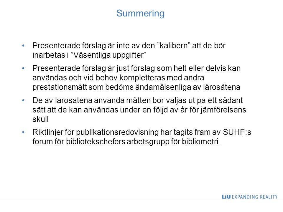 """Summering Presenterade förslag är inte av den """"kalibern"""" att de bör inarbetas i """"Väsentliga uppgifter"""" Presenterade förslag är just förslag som helt e"""