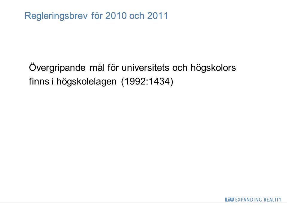 Regleringsbrev för 2010 och 2011 Övergripande mål för universitets och högskolors finns i högskolelagen (1992:1434)