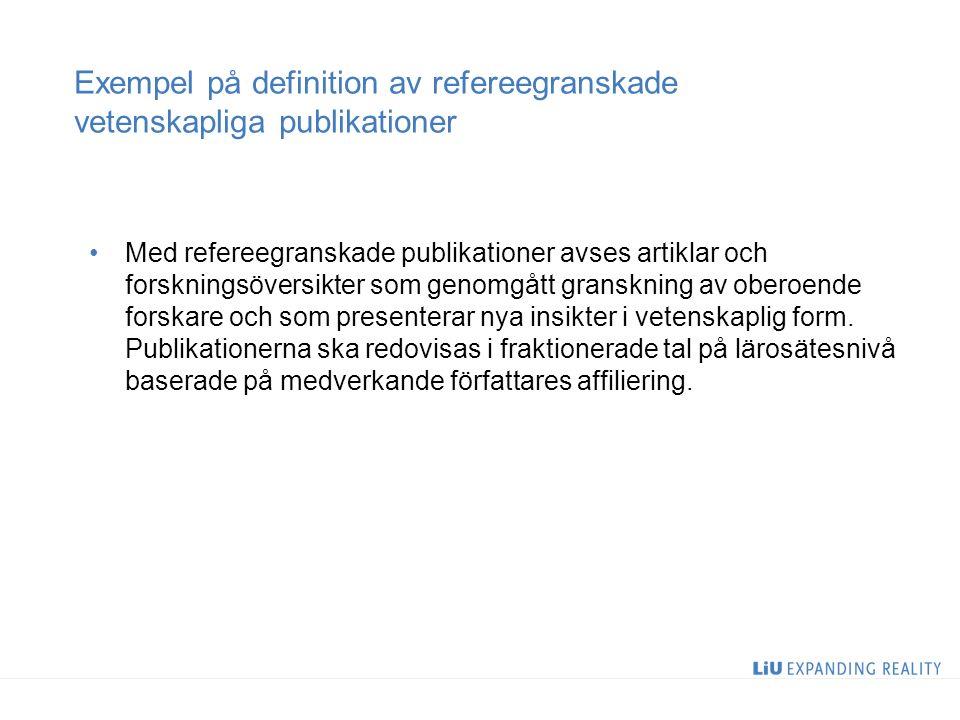 Exempel på definition av refereegranskade vetenskapliga publikationer Med refereegranskade publikationer avses artiklar och forskningsöversikter som genomgått granskning av oberoende forskare och som presenterar nya insikter i vetenskaplig form.