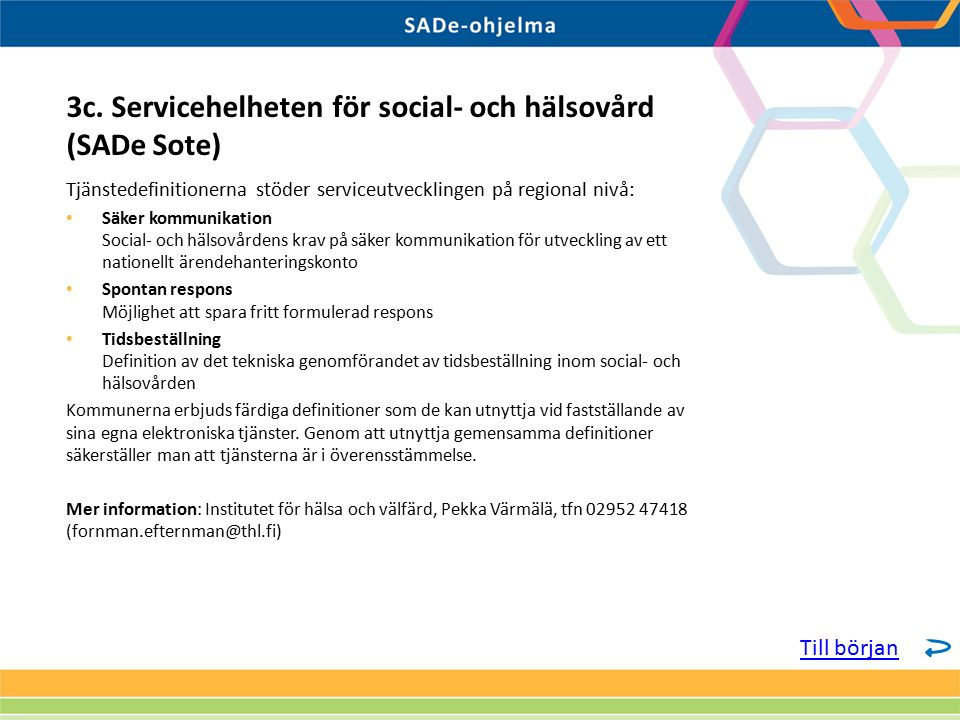 Tjänstedefinitionerna stöder serviceutvecklingen på regional nivå: Säker kommunikation Social- och hälsovårdens krav på säker kommunikation för utveck