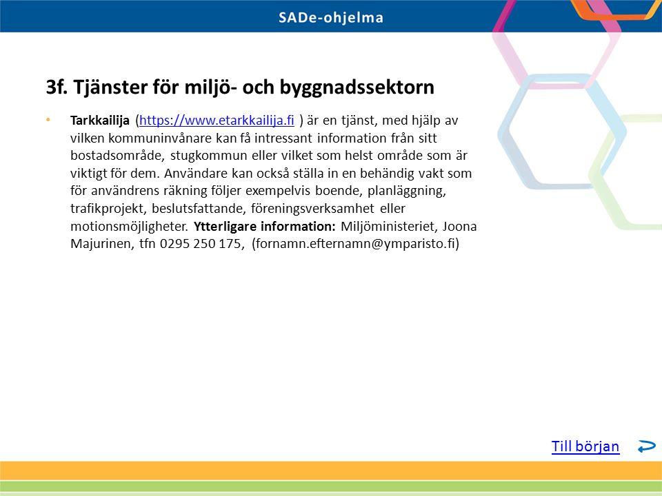 Tarkkailija (https://www.etarkkailija.fi ) är en tjänst, med hjälp av vilken kommuninvånare kan få intressant information från sitt bostadsområde, stugkommun eller vilket som helst område som är viktigt för dem.