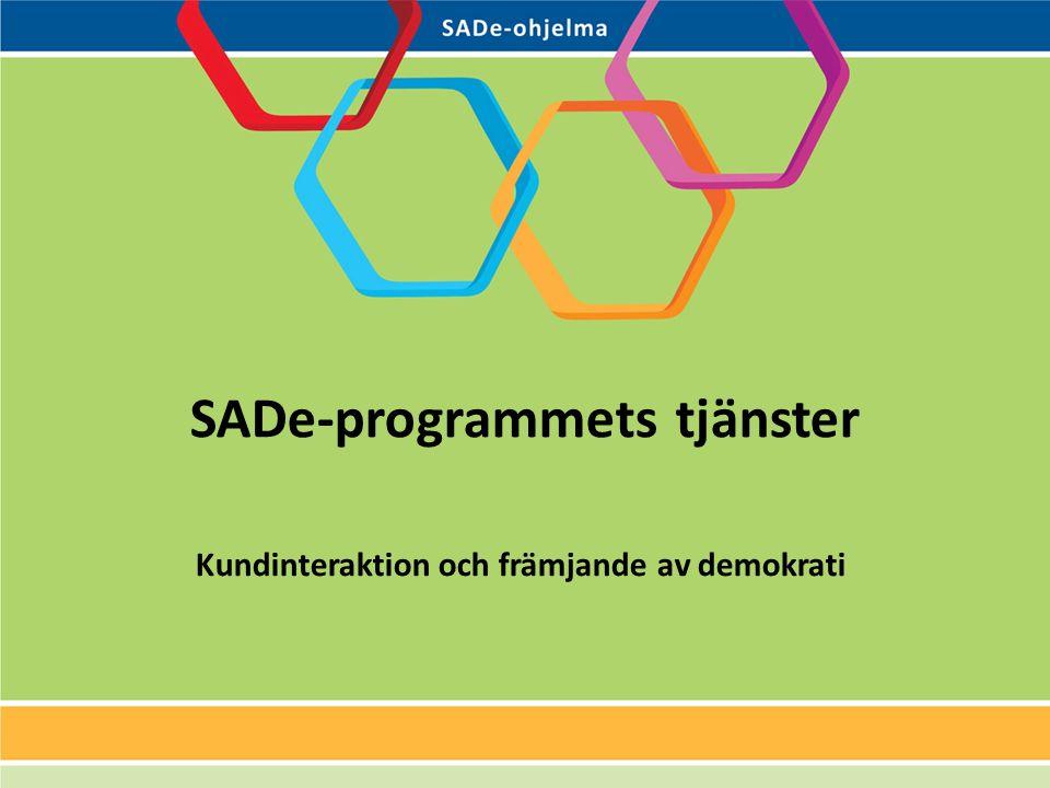 SADe-programmets tjänster Kundinteraktion och främjande av demokrati