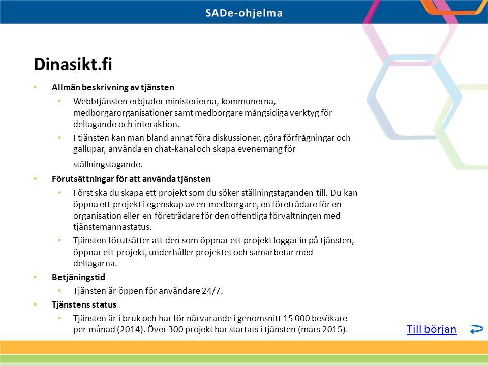 Allmän beskrivning av tjänsten Webbtjänsten erbjuder ministerierna, kommunerna, medborgarorganisationer samt medborgare mångsidiga verktyg för deltaga