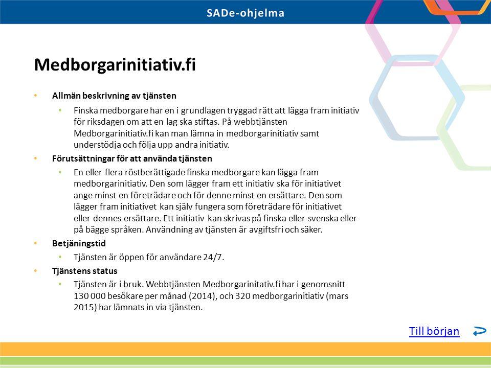 Allmän beskrivning av tjänsten Finska medborgare har en i grundlagen tryggad rätt att lägga fram initiativ för riksdagen om att en lag ska stiftas. På