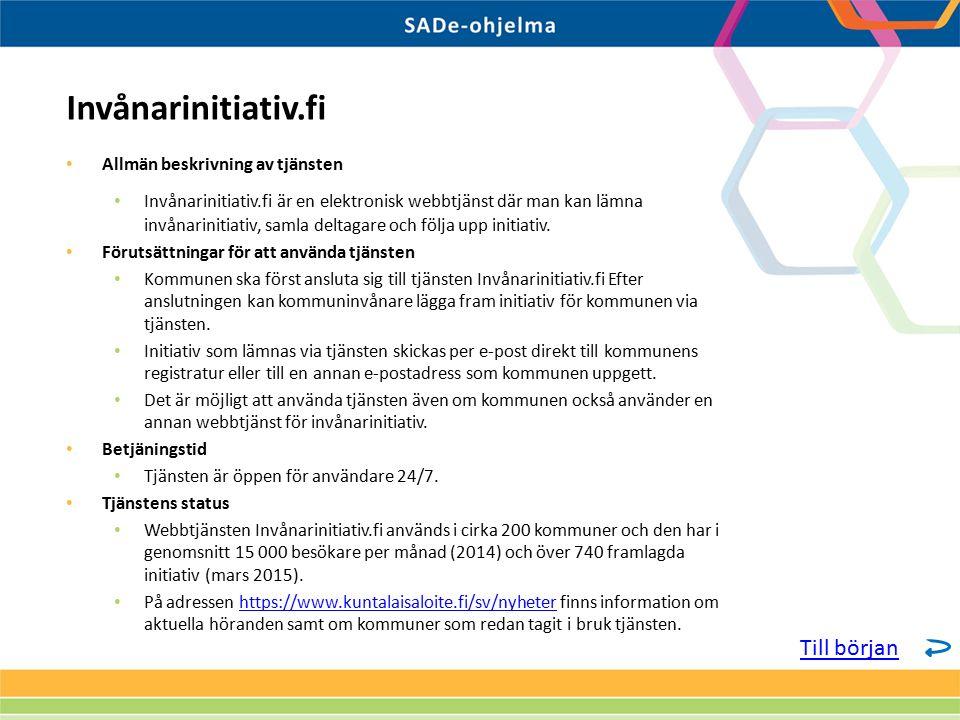 Allmän beskrivning av tjänsten Invånarinitiativ.fi är en elektronisk webbtjänst där man kan lämna invånarinitiativ, samla deltagare och följa upp init