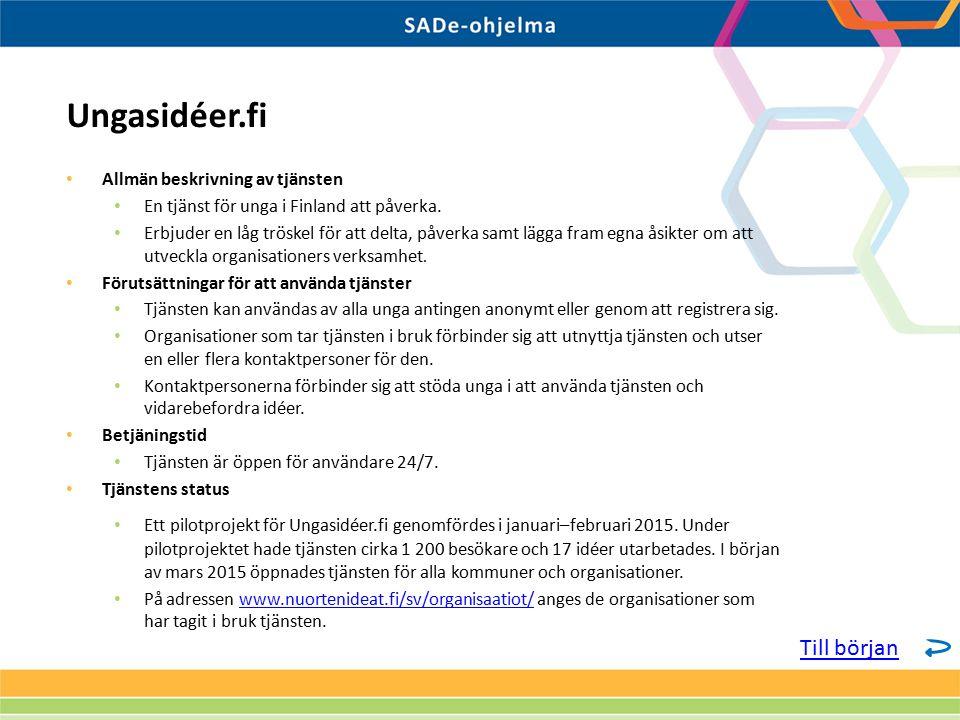Allmän beskrivning av tjänsten En tjänst för unga i Finland att påverka. Erbjuder en låg tröskel för att delta, påverka samt lägga fram egna åsikter o