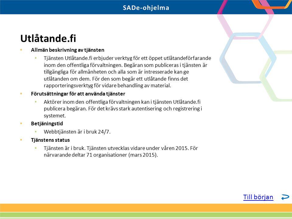 Allmän beskrivning av tjänsten Tjänsten Utlåtande.fi erbjuder verktyg för ett öppet utlåtandeförfarande inom den offentliga förvaltningen.