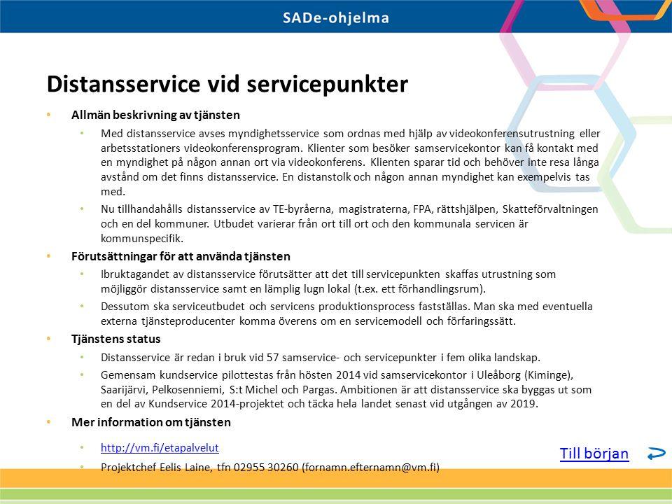 Allmän beskrivning av tjänsten Med distansservice avses myndighetsservice som ordnas med hjälp av videokonferensutrustning eller arbetsstationers vide