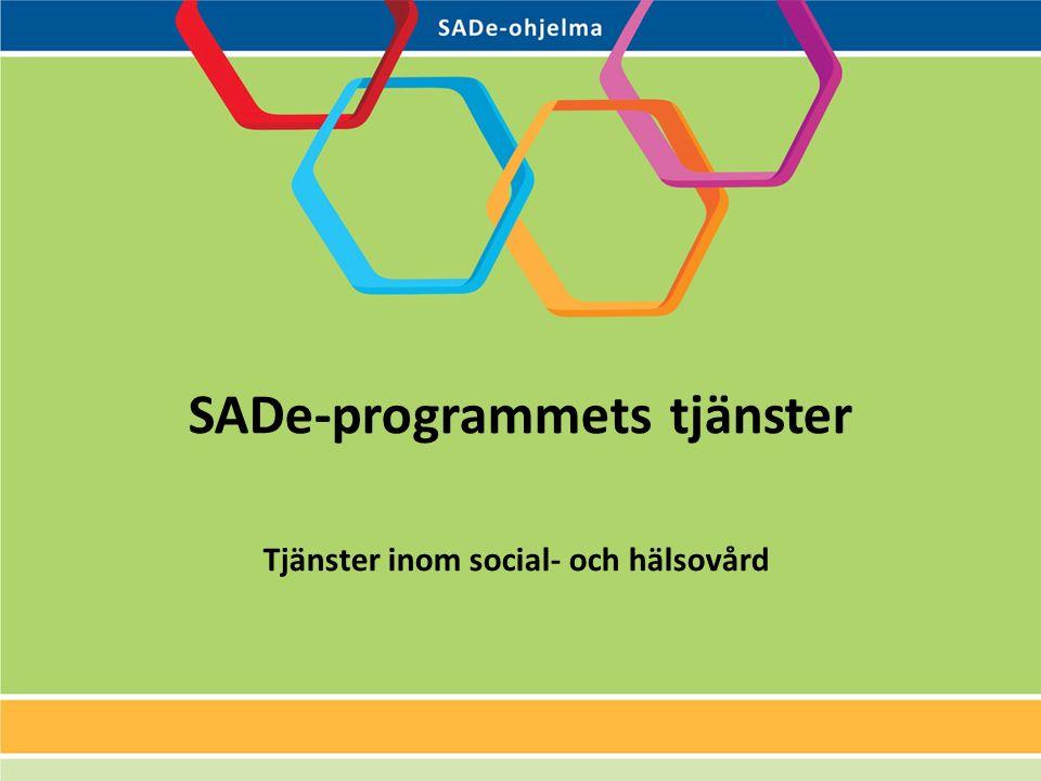 SADe-programmets tjänster Tjänster inom social- och hälsovård