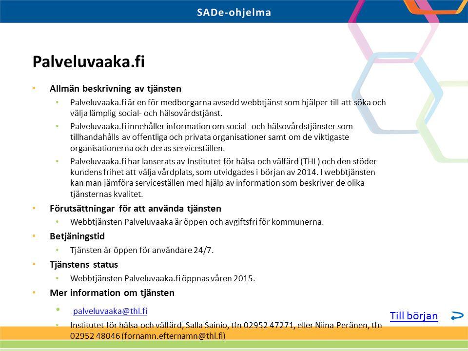 Allmän beskrivning av tjänsten Palveluvaaka.fi är en för medborgarna avsedd webbtjänst som hjälper till att söka och välja lämplig social- och hälsovårdstjänst.