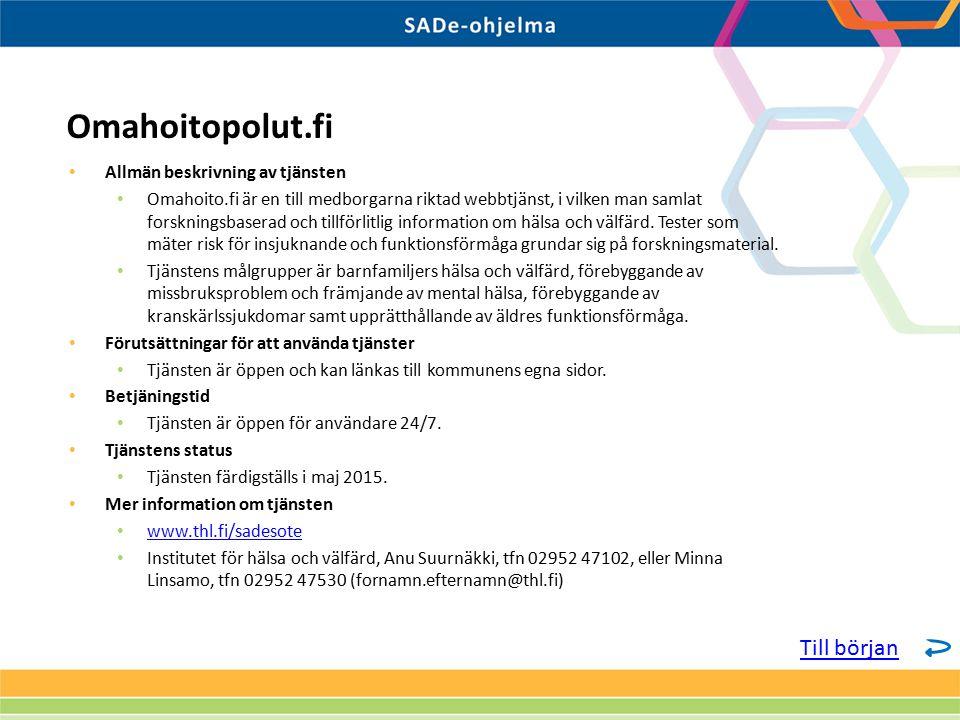 Allmän beskrivning av tjänsten Omahoito.fi är en till medborgarna riktad webbtjänst, i vilken man samlat forskningsbaserad och tillförlitlig information om hälsa och välfärd.