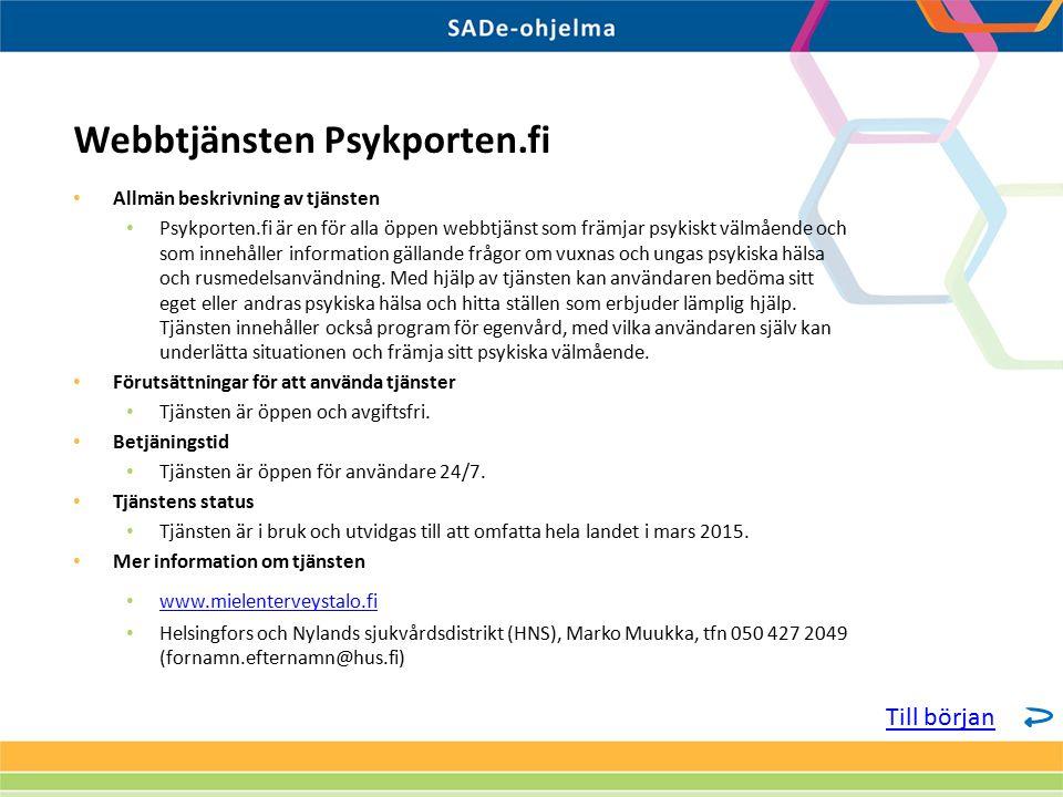 Allmän beskrivning av tjänsten Psykporten.fi är en för alla öppen webbtjänst som främjar psykiskt välmående och som innehåller information gällande frågor om vuxnas och ungas psykiska hälsa och rusmedelsanvändning.