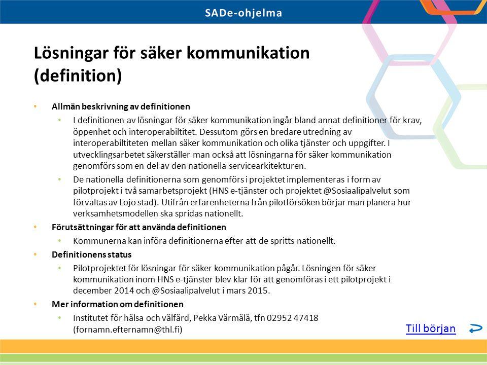 Allmän beskrivning av definitionen I definitionen av lösningar för säker kommunikation ingår bland annat definitioner för krav, öppenhet och interoperabiltitet.