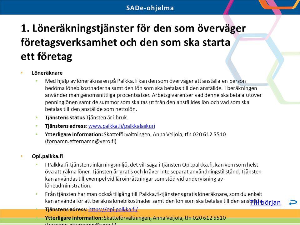 Löneräknare Med hjälp av löneräknaren på Palkka.fi kan den som överväger att anställa en person bedöma lönebikostnaderna samt den lön som ska betalas till den anställde.
