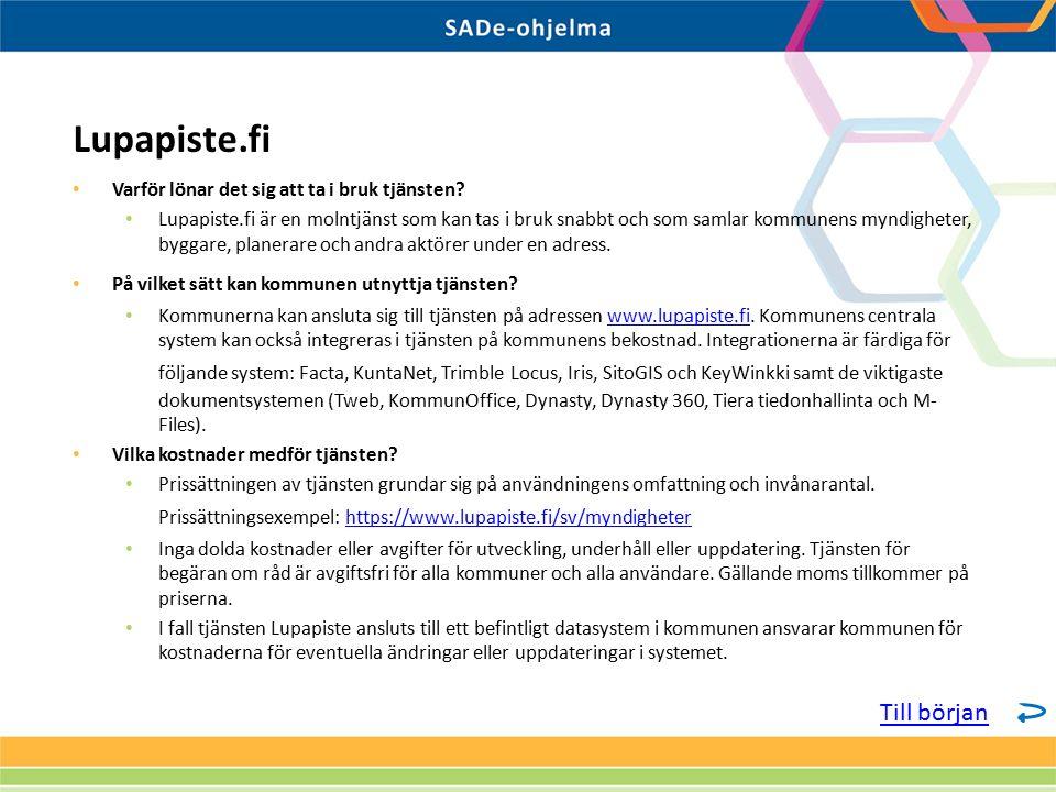 Varför lönar det sig att ta i bruk tjänsten? Lupapiste.fi är en molntjänst som kan tas i bruk snabbt och som samlar kommunens myndigheter, byggare, pl