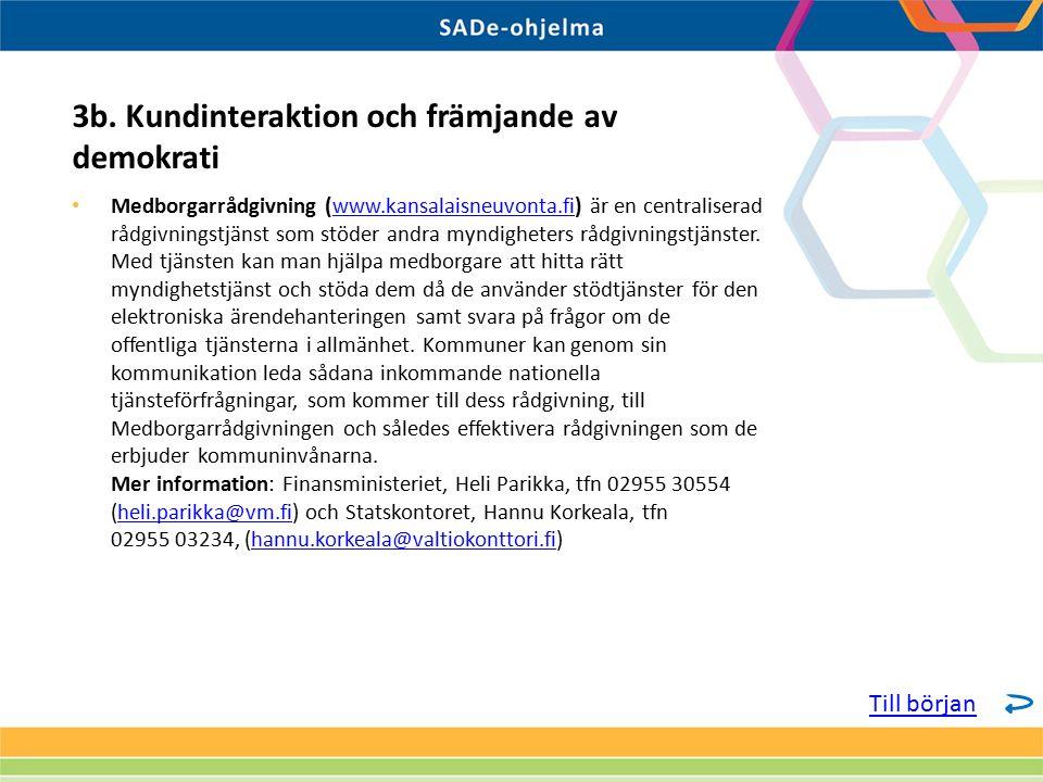 Medborgarrådgivning (www.kansalaisneuvonta.fi) är en centraliserad rådgivningstjänst som stöder andra myndigheters rådgivningstjänster.