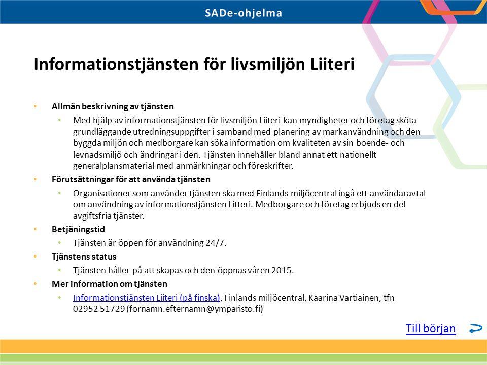 Allmän beskrivning av tjänsten Med hjälp av informationstjänsten för livsmiljön Liiteri kan myndigheter och företag sköta grundläggande utredningsuppg