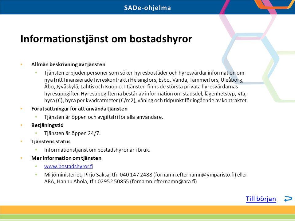 Allmän beskrivning av tjänsten Tjänsten erbjuder personer som söker hyresbostäder och hyresvärdar information om nya fritt finansierade hyreskontrakt i Helsingfors, Esbo, Vanda, Tammerfors, Uleåborg, Åbo, Jyväskylä, Lahtis och Kuopio.