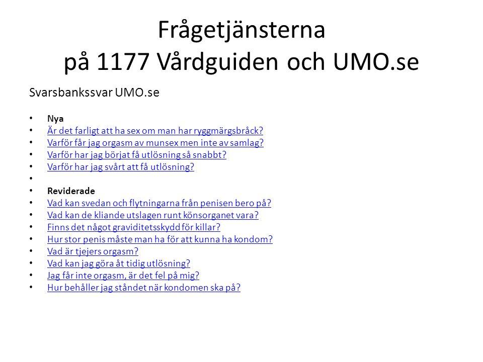 Frågetjänsterna på 1177 Vårdguiden och UMO.se Svarsbankssvar UMO.se Nya Är det farligt att ha sex om man har ryggmärgsbråck.