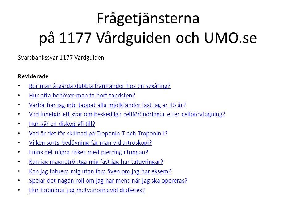 Frågetjänsterna på 1177 Vårdguiden och UMO.se Svarsbankssvar 1177 Vårdguiden Reviderade Bör man åtgärda dubbla framtänder hos en sexåring.