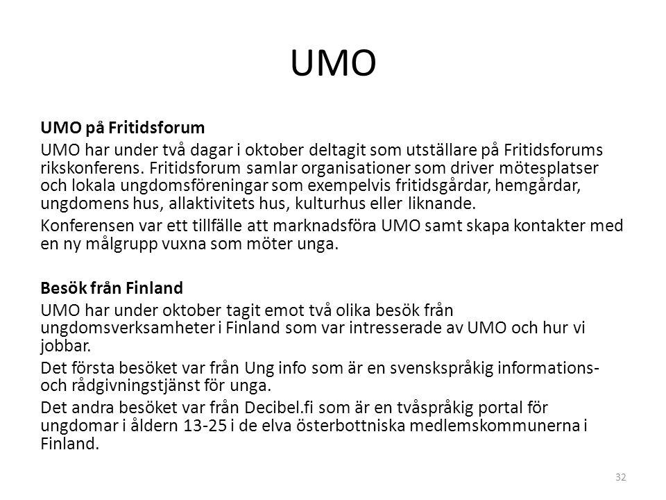 UMO 32 UMO på Fritidsforum UMO har under två dagar i oktober deltagit som utställare på Fritidsforums rikskonferens.