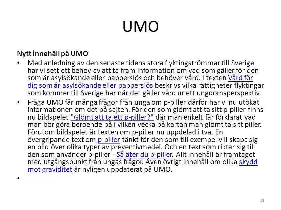 UMO 33 Nytt innehåll på UMO Med anledning av den senaste tidens stora flyktingströmmar till Sverige har vi sett ett behov av att ta fram information om vad som gäller för den som är asylsökande eller papperslös och behöver vård.